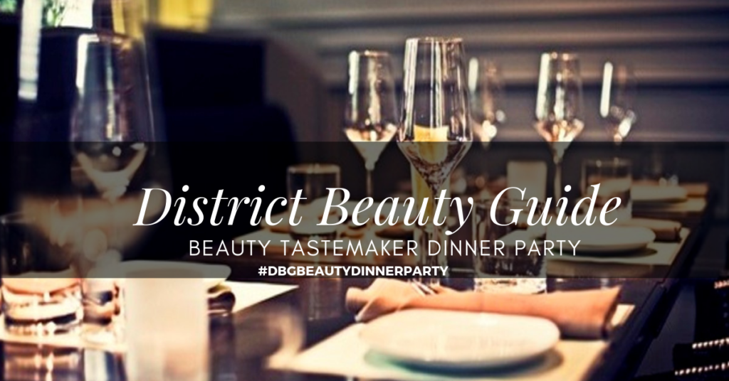 Beauty Tastemaker Dinner Party